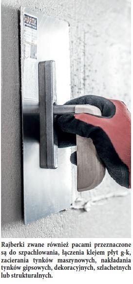 Rajberki zwane również pacami przeznaczone są do szpachlowania, łączenia klejem płyt g-k, zacierania tynków maszynowych, nakładania tynków gipsowych, dekoracyjnych, szlachetnych lub strukturalnych.