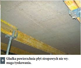 Gładka powierzchnia płyt stropowych nie wymaga tynkowania