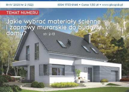 Jakie wybrać materiały ścienne i zaprawy murarskie do budowy domu? - w wydaniu Głosu PSB nr2/2021
